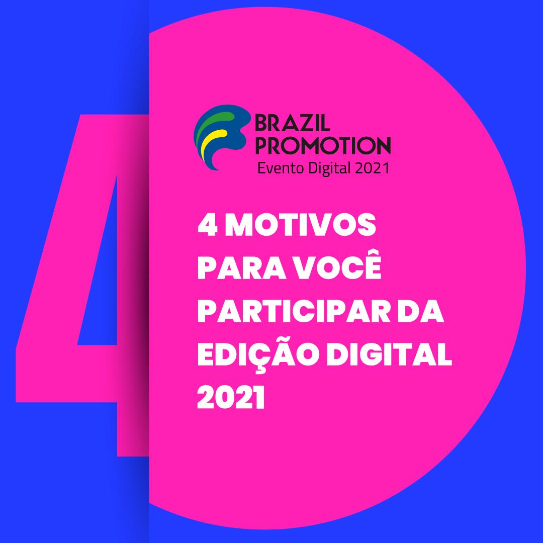 POR QUE PARTICIPAR DA BRAZIL PROMOTION DIGITAL 2021?