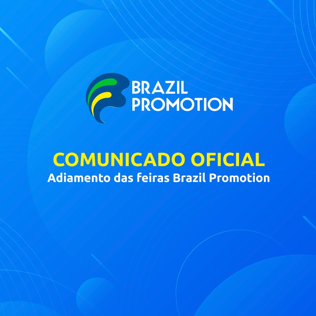 ADIAMENTO DA BRAZIL PROMOTION E DE SUAS VERSÕES REGIONAIS EM SÃO PAULO E CAMPINAS