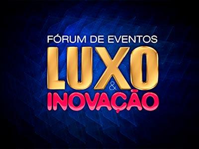 2º.  Fórum de Inovação e Eventos de Luxo